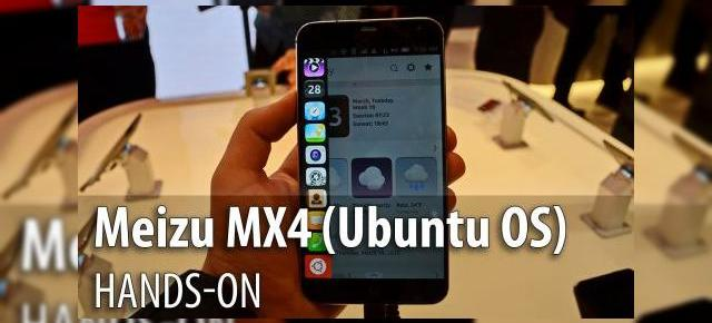 MWC 2015: Meizu MX4 versiunea Ubuntu hands-on - un model metalic cu un OS interesant, cu interfaţă pe bază de swipe (Video)