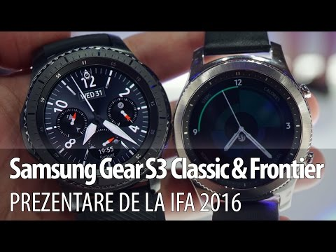 Samsung Gear S3 Classic prezentare video Hands-on de la IFA 2016 din Berlin