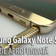 Samsung Galaxy Note 5 Review: al şaselea deget de la mână e un stylus! (Video)