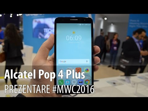 Alcatel Pop 4 Plus Hands-On în Limba Româna #MWC2016 - Mobilissimo.ro